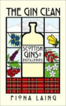 The Gin Clan : Scottish Gins and Distilleries, Hardback Book
