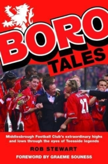 Boro Tales : Football Heroes' Teeside Deeds, Paperback / softback Book