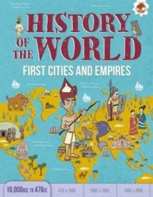 First Cities and Empires 10,000 BCE- 476 CE : History of the World, Paperback / softback Book