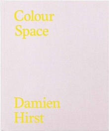 Colour Space : The Complete Works, Hardback Book