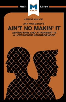 Ain't No Makin' It : Aspirations and Attainment in a Low Income Neighborhood, Paperback Book