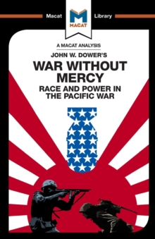 War Without Mercy : Race And Power In The Pacific War, Paperback / softback Book