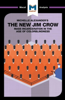 The New Jim Crow : Mass Incarceration in the Age of Colorblindness, Paperback / softback Book