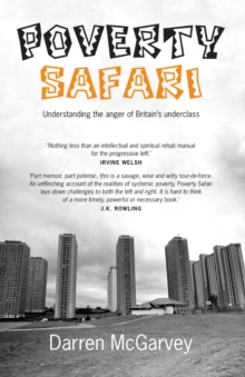Poverty Safari : Understanding the Anger of Britain's Underclass, Paperback Book
