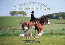 For Love of the Clydesdale Horse, Paperback Book