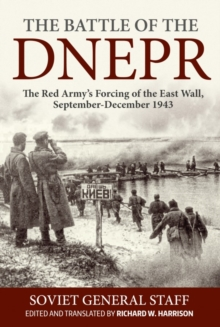 The Battle of the Dnepr : The Red Army's Forcing of the East Wall, September-December 1943, Hardback Book