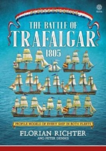 The Battle of Trafalgar 1805 : Every Ship in Both Fleets in Profile, Paperback / softback Book