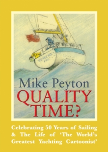 Quality Time? - Celebrating 50 Years of Sailing & The Life of 'The World's Greatest Yachting Cartoonist' 2e, Paperback / softback Book