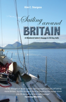 Sailing Around Britain : A Weekend Sailor's Voyage in 50 Day Sails, Paperback / softback Book
