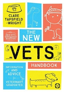 The New Vet's Handbook : Information and Advice for Veterinary Graduates, Paperback Book