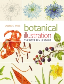 Botanical Illustration the Next Ten Lessons: Colour and Composition, Paperback / softback Book
