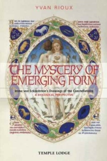 The Mystery of Emerging Form : Imma Von Eckardstein's Drawings of the Constellations - A Biological Perspective, Paperback Book