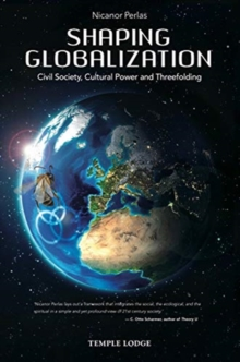 Shaping Globalization : Civil Society, Cultural Power and Threefolding, Paperback / softback Book