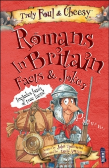 Truly Foul and Cheesy Romans in Britain Jokes and Facts Book, Paperback Book