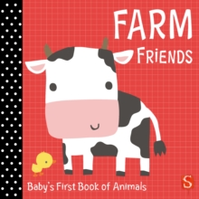 Farm Friends : Baby's First Book of Animals, Board book Book