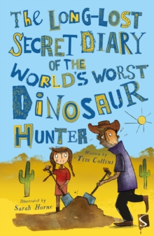 The Long-Lost Secret Diary of the World's Worst Dinosaur Hunter, Paperback / softback Book