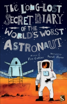 The Long-Lost Secret Diary of the World's Worst Astronaut, Paperback / softback Book