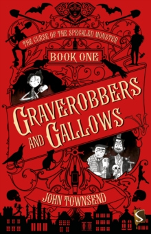 The Curse of the Speckled Monster: Book One: Graverobbers and Gallows, Paperback / softback Book