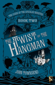 The Curse of the Speckled Monster Book Two: The Twist of the Hangman, Paperback / softback Book