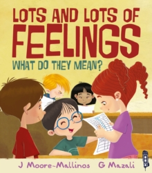 Lots and Lots of Feelings : What Do They Mean?, Paperback Book
