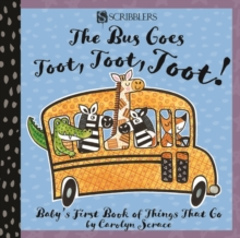 The Bus Goes Toot, Toot, Toot: Baby's First Book of Things That Go, Board book Book