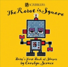 The Robot is Square: Baby's First Book of Shapes, Board book Book