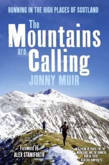 The Mountains are Calling : Running in the High Places of Scotland, Hardback Book
