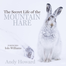 The Secret Life of the Mountain Hare, Hardback Book