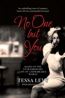 No One But You : Based on the extraordinary life of a remarkable woman, Paperback / softback Book