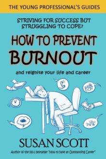 How to Prevent Burnout : and reignite your life and career, Paperback / softback Book