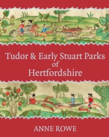 Tudor and Early Stuart Parks of Hertfordshire, Paperback / softback Book