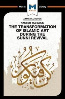 Yasser Tabbaa's The Transformation of Islamic Art During the Sunni Revival, Paperback Book