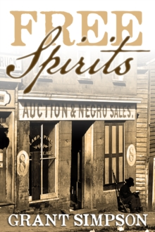 Free Spirits : The Story of Cadet Ruffin, His Mother and the Underground Railroad, Paperback Book