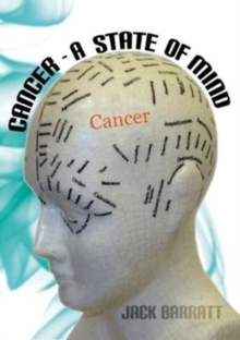 Cancer - A State of Mind, Paperback / softback Book
