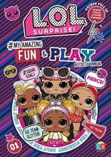 L.O.L. Surprise! #My Amazing Fun and Play Activity Annual, Paperback / softback Book