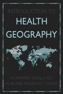 INTRODUCTION TO HEALTH GEOGRAPHY, Paperback Book