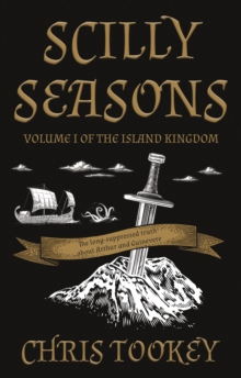Scilly Seasons : Volume 1 of the Island Kingdom, Paperback / softback Book