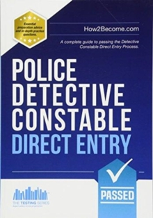 Police Detective Constable: Direct Entry : A complete guide to passing the selection process for the Specialist Entry Detective Programme, Paperback / softback Book