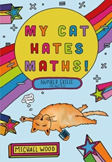 My Cat Hates Maths : Number Skills for Ages 8-11, Paperback / softback Book