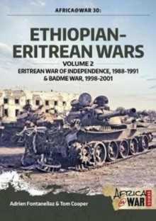 Ethiopian-Eritrean Wars, Volume 2 : Eritrean War of Independence , 1988-1991 & Badme War, 1998-2001, Paperback Book