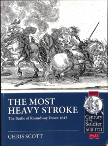 The Most Heavy Stroke : The Battle of Roundway Down 1643, Paperback / softback Book