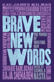 Brave New Words : The Power of Writing Now, Paperback / softback Book
