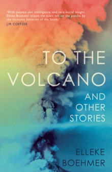 To the Volcano, and other stories, Paperback / softback Book