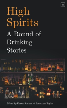 High Spirits : A Round of Drinking Stories, Hardback Book