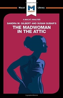 Sandra M. Gilbert and Susan Gubar's The Madwoman in the Attic : The Woman Writer and the Nineteenth-Century Literary Imagination, Paperback / softback Book