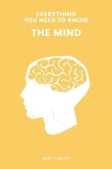Everything You Need to Know: The Mind, Paperback / softback Book