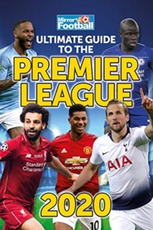Ultimate Guide to the Premier League Annual 2020, Hardback Book