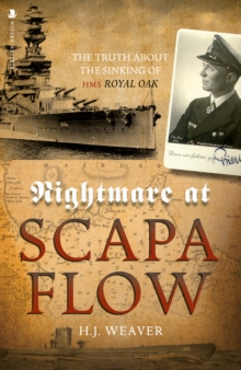 "Nightmare at Scapa Flow : The Truth About the Sinking of HMS ""Royal Oak"", Paperback / softback Book"