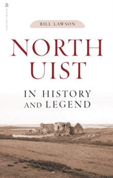 North Uist in History and Legend, Paperback / softback Book