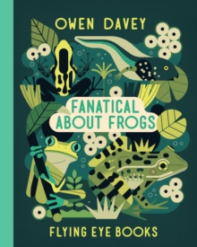 Fanatical About Frogs, Hardback Book